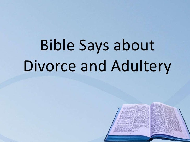 Bible Says aboutDivorce and Adultery