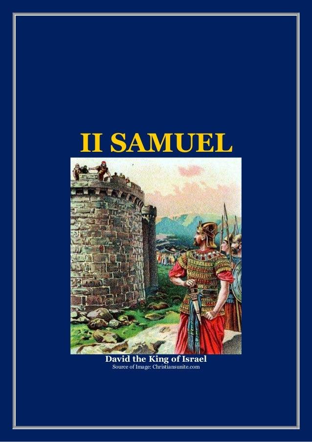 II SAMUEL David the King of Israel Source of Image: Christiansunite.com