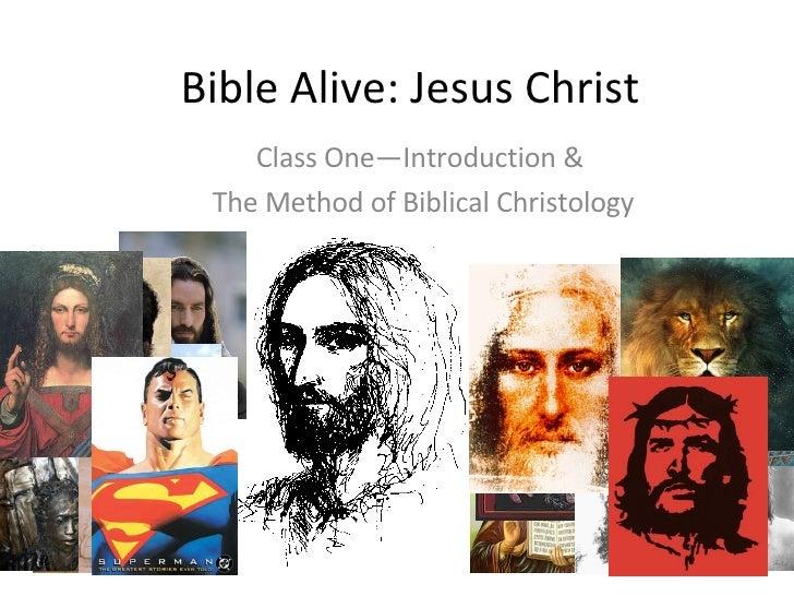 "Bible Alive Jesus Christ 001: """"The Method of Biblical Christology"""