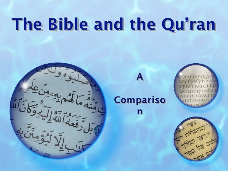 The Bible and the Qu'ran               A            Compariso               n