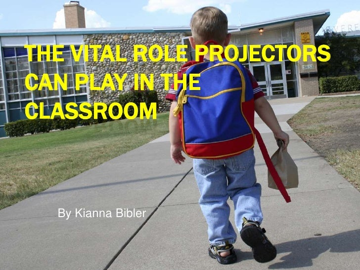 The Vital Role Projectors can play in the classroom<br />By Kianna Bibler<br />