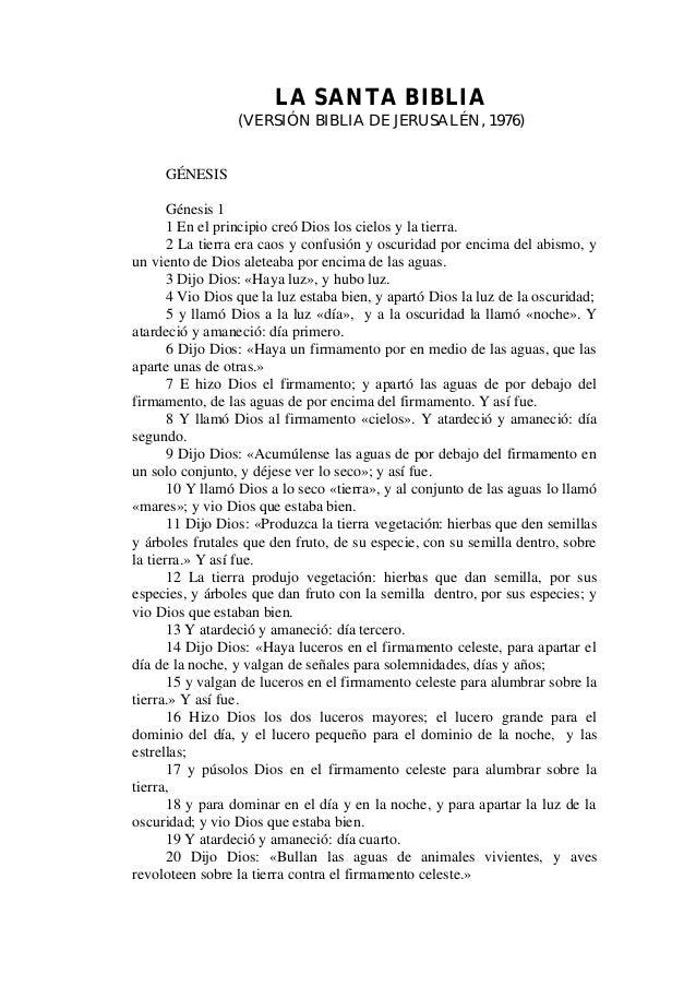 LA SANTA BIBLIA(VERSIÓN BIBLIA DE JERUSALÉN, 1976)GÉNESISGénesis 11 En el principio creó Dios los cielos y la tierra.2 La ...