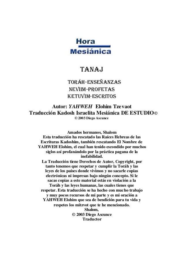 TANAJ Toráh-Enseñanzas Neviim-Profetas Ketuvim-Escritos Autor: YAHWEH Elohim Tzevaot Traducción Kadosh Israelita Mesiánica...