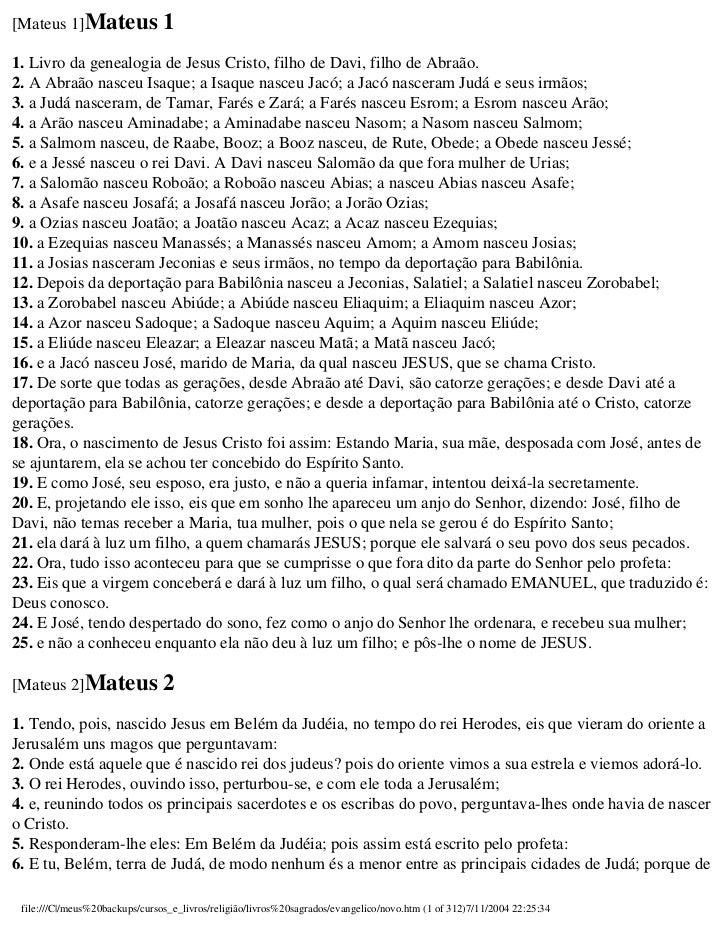 [Mateus 1]Mateus      11. Livro da genealogia de Jesus Cristo, filho de Davi, filho de Abraão.2. A Abraão nasceu Isaque; a...