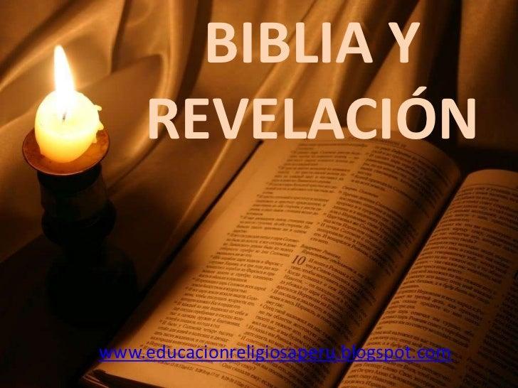 BIBLIA Y     REVELACIÓNwww.educacionreligiosaperu.blogspot.com