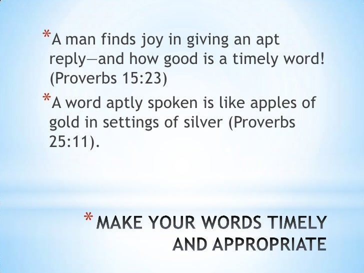 A Word Aptly Spoken Is Like Apples Of Gold