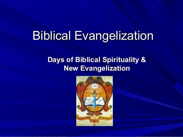 Biblical EvangelizationBiblical Evangelization Days of Biblical Spirituality & New Evangelization
