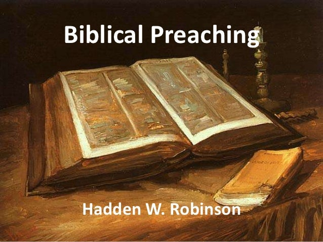 Biblical Preaching Hadden W. Robinson
