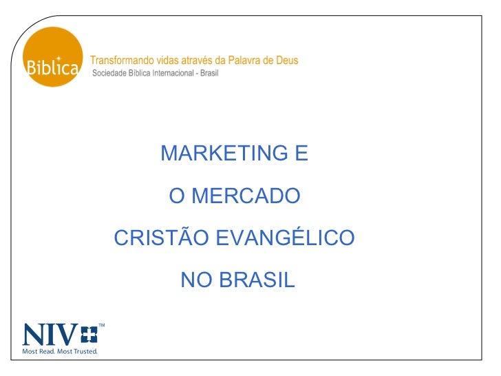 MARKETING E  O MERCADO  CRISTÃO EVANGÉLICO  NO BRASIL