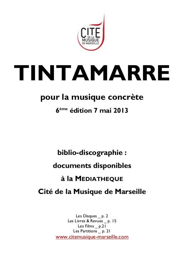 TINTAMARRE pour la musique concrète      6ème édition 7 mai 2013      biblio-discographie :     documents disponibles     ...