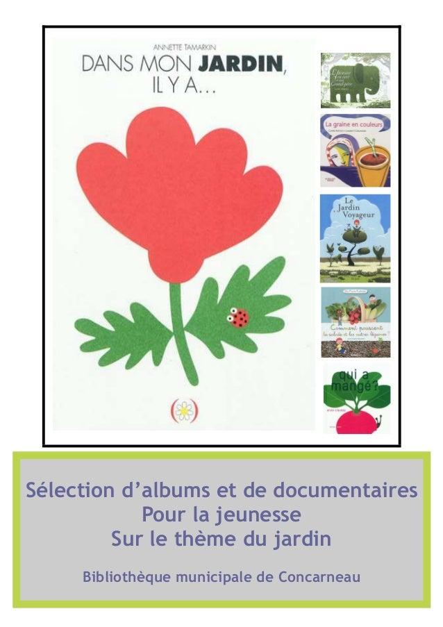 Sélection d'albums et de documentaires  Pour la jeunesse  Sur le thème du jardin  Bibliothèque municipale de Concarneau