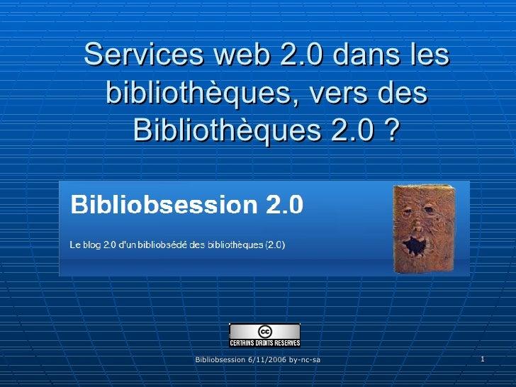 Services web 2.0 dans les bibliothèques, vers des Bibliothèques 2.0 ?