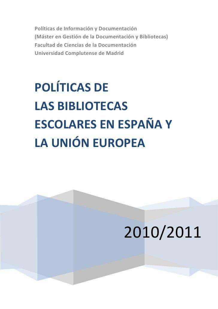Políticas de Información y Documentación(Máster en Gestión de la Documentación y Bibliotecas)Facultad de Ciencias de la Do...