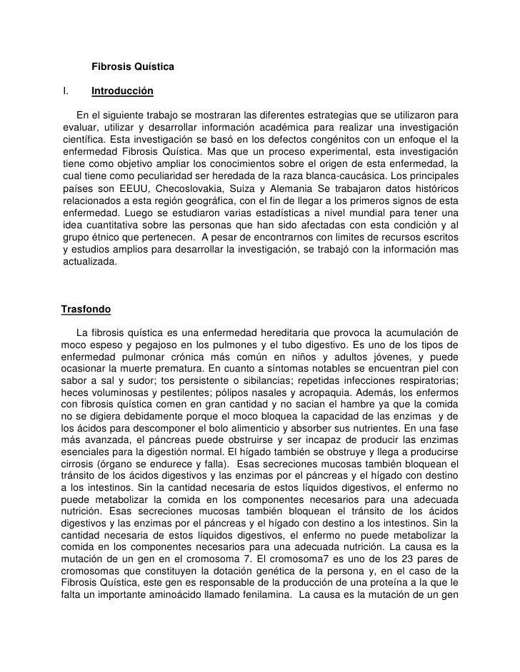Fibrosis QuísticaI.    Introducción   En el siguiente trabajo se mostraran las diferentes estrategias que se utilizaron pa...