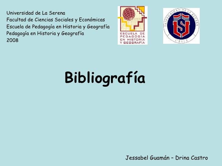 Universidad de La Serena Facultad de Ciencias Sociales y Económicas Escuela de Pedagogía en Historia y Geografía Pedagogía...