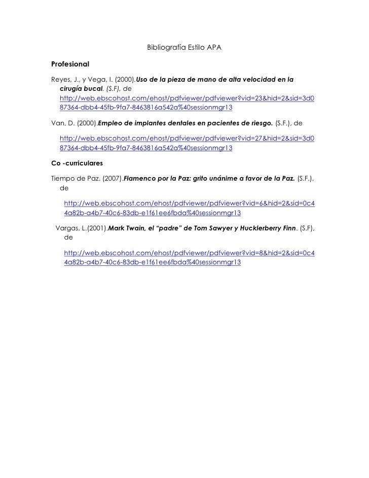 Bibliografía Estilo APA<br />Profesional<br />Reyes, J., y Vega, I. (2000).Uso de la pieza de mano de alta velocidad en la...