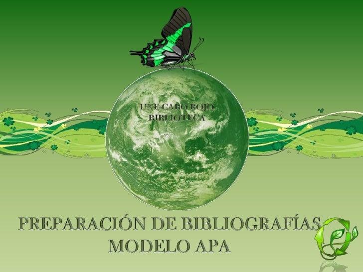 UNE-CABO ROJO<br />BIBLIOTECA<br />PREPARACIÓN DE BIBLIOGRAFÍASMODELO APA<br />