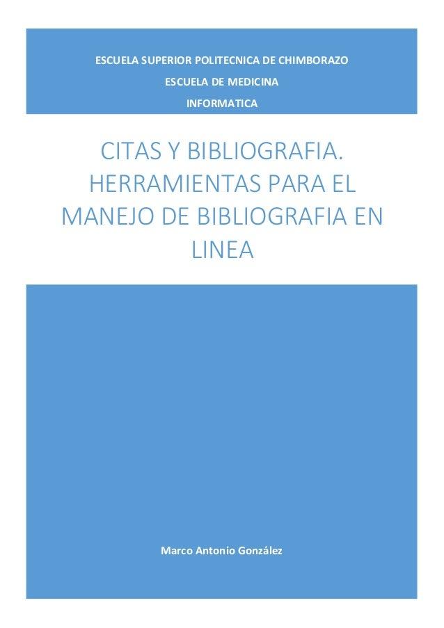 ESCUELA SUPERIOR POLITECNICA DE CHIMBORAZO ESCUELA DE MEDICINA INFORMATICA  CITAS Y BIBLIOGRAFIA. HERRAMIENTAS PARA EL MAN...