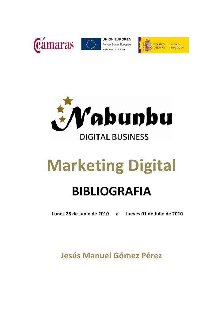 Marketing Digital         BIBLIOGRAFIA Lunes 28 de Junio de 2010   a   Jueves 01 de Julio de 2010        Jesús Manuel Góme...