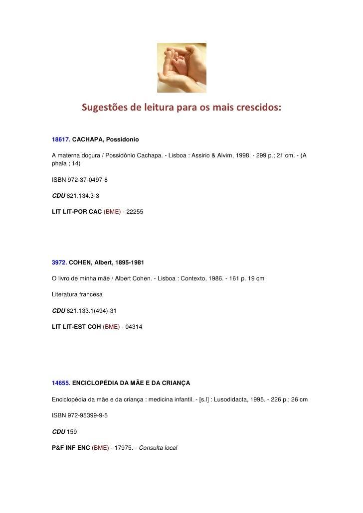 Sugestões de leitura para os mais crescidos:  18617. CACHAPA, Possidonio  A materna doçura / Possidónio Cachapa. - Lisboa ...