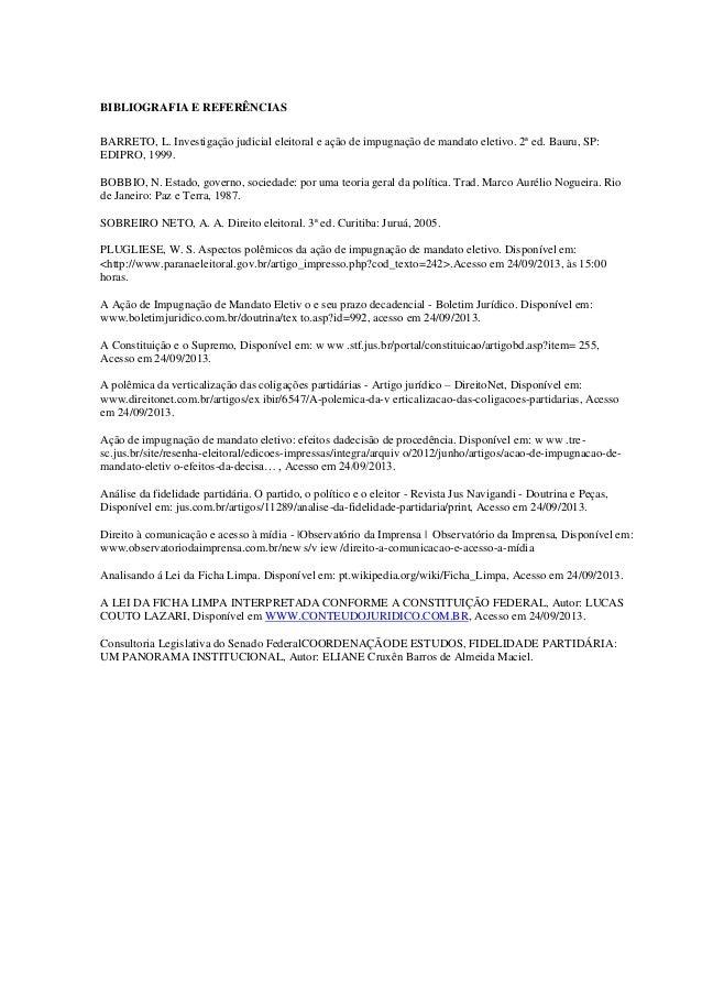 BIBLIOGRAFIA E REFERÊNCIAS BARRETO, L. Investigação judicial eleitoral e ação de impugnação de mandato eletivo. 2ª ed. Bau...