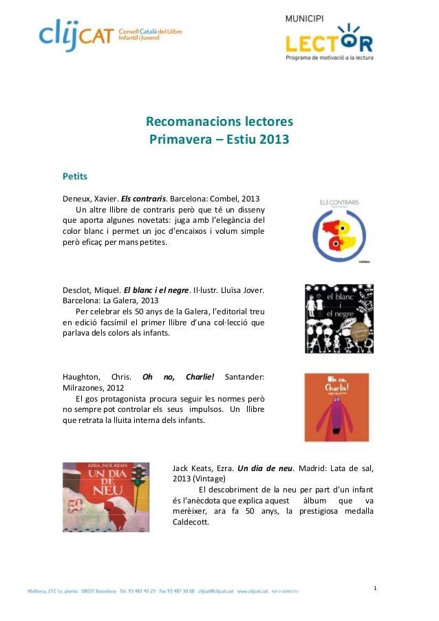 1  Recomanacionslectores Primavera–Estiu2013   Petits  Deneux,Xavier.Elscontraris.Barcelona:Combel,2013 ...