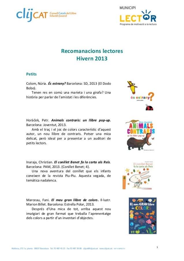 Recomanacionslectores Hivern2013    Petits  Colom,Núria. Ésestrany?Barcelona:SD,2013(ElDodo Bobo). Ten...