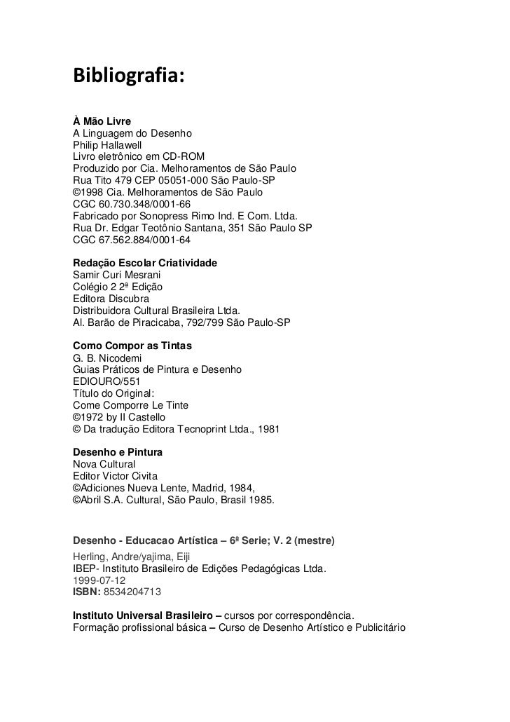 Bibliografia:À Mão LivreA Linguagem do DesenhoPhilip HallawellLivro eletrônico em CD-ROMProduzido por Cia. Melhoramentos d...