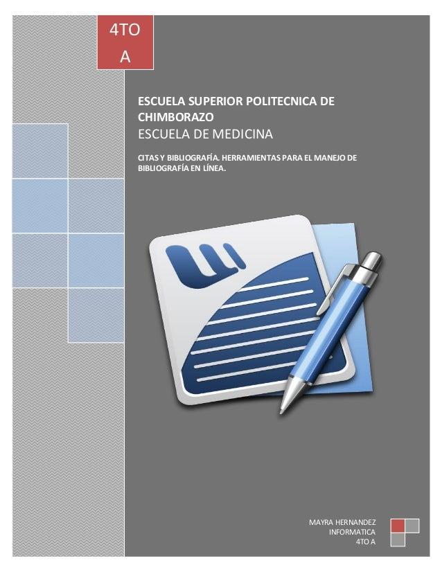 4TO A ESCUELA SUPERIOR POLITECNICA DE CHIMBORAZO  ESCUELA DE MEDICINA CITAS Y BIBLIOGRAFÍA. HERRAMIENTAS PARA EL MANEJO DE...