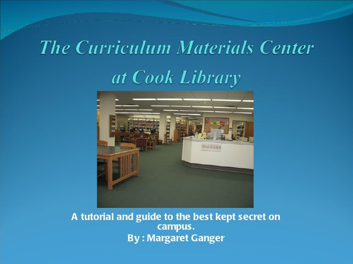 A tutorial and guide to the best kept secret on                   campus.             By : Margaret Ganger
