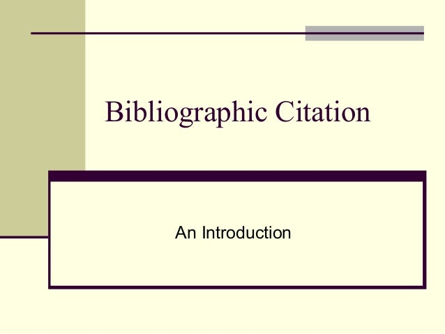 Introduction to Bibliographic Citation