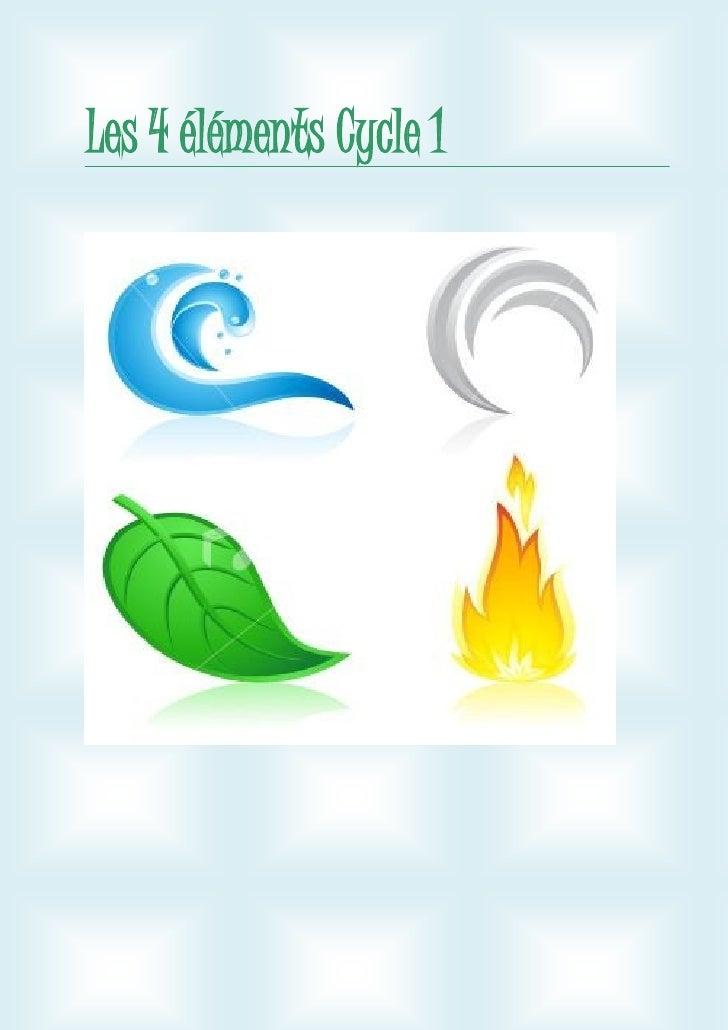 Les 4 éléments Cycle 1