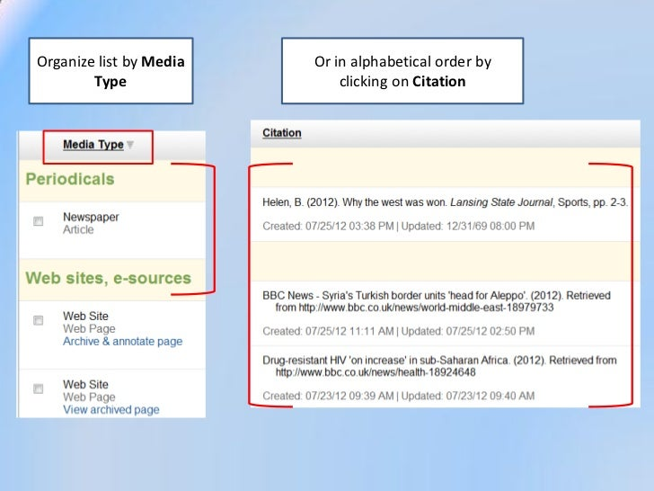 Organize list by Media   Or in alphabetical order by        Type                 clicking on Citation