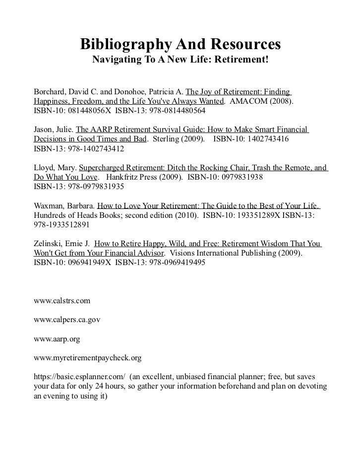 Bibliography And Resources                  Navigating To A New Life: Retirement!Borchard, David C. and Donohoe, Patricia ...