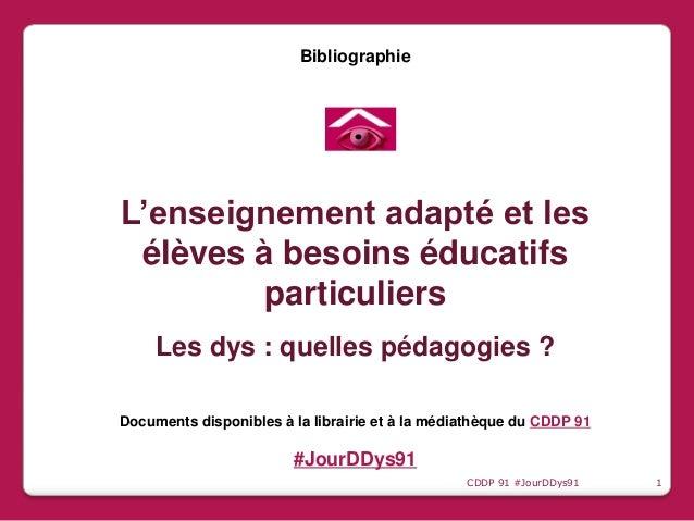 Bibliographie L'enseignement adapté et les élèves à besoins éducatifs particuliers Les dys : quelles pédagogies ? Document...