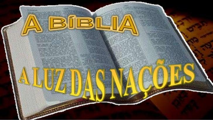 A BÍBLIA<br />A LUZ DAS NAÇÕES<br />