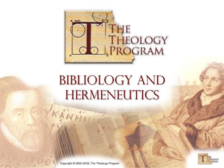 Bibliology And HermeneuticsCopyright © 2002-2005, The Theology Program