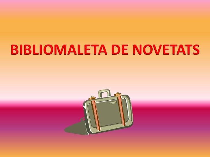 BIBLIOMALETA DE NOVETATS<br />