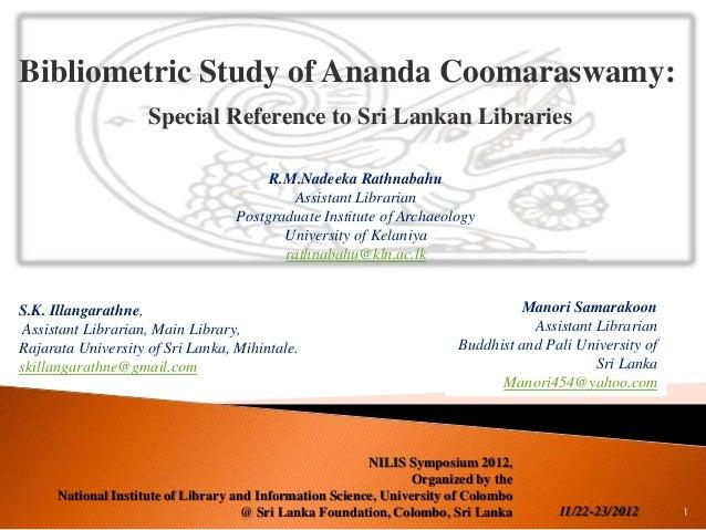 Bibliometric Study of Ananda Coomaraswamy:  Special Reference to Sri Lankan Libraries