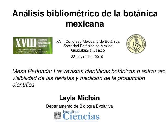 Análisis bibliométrico de la botánica mexicana XVIII Congreso Mexicano de Botánica Sociedad Botánica de México Guadalajara...