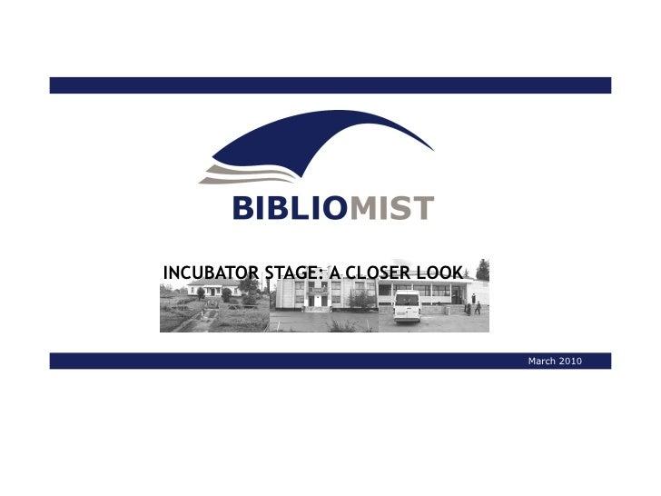 Bibliomist Incubator Stage Closer Look Slides