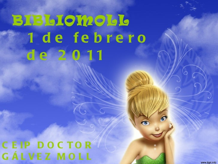 BIBLIOMOLL 1 de febrero de 2011 CEIP DOCTOR GÁLVEZ MOLL