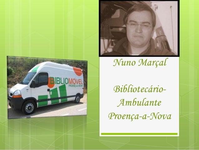 Nuno Marçal Bibliotecário-  AmbulanteProença-a-Nova