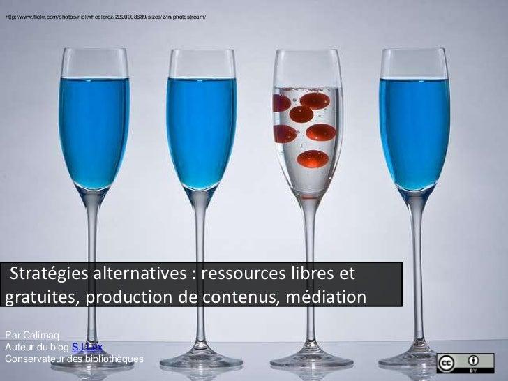 http://www.flickr.com/photos/nickwheeleroz/2220008689/sizes/z/in/photostream/Stratégies alternatives : ressources libres e...