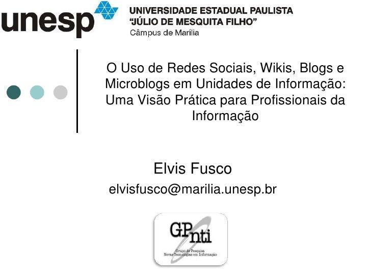 O Uso de Redes Sociais, Wikis, Blogs e Microblogs em Unidades de Informação: Uma Visão Prática para Profissionais da Info...