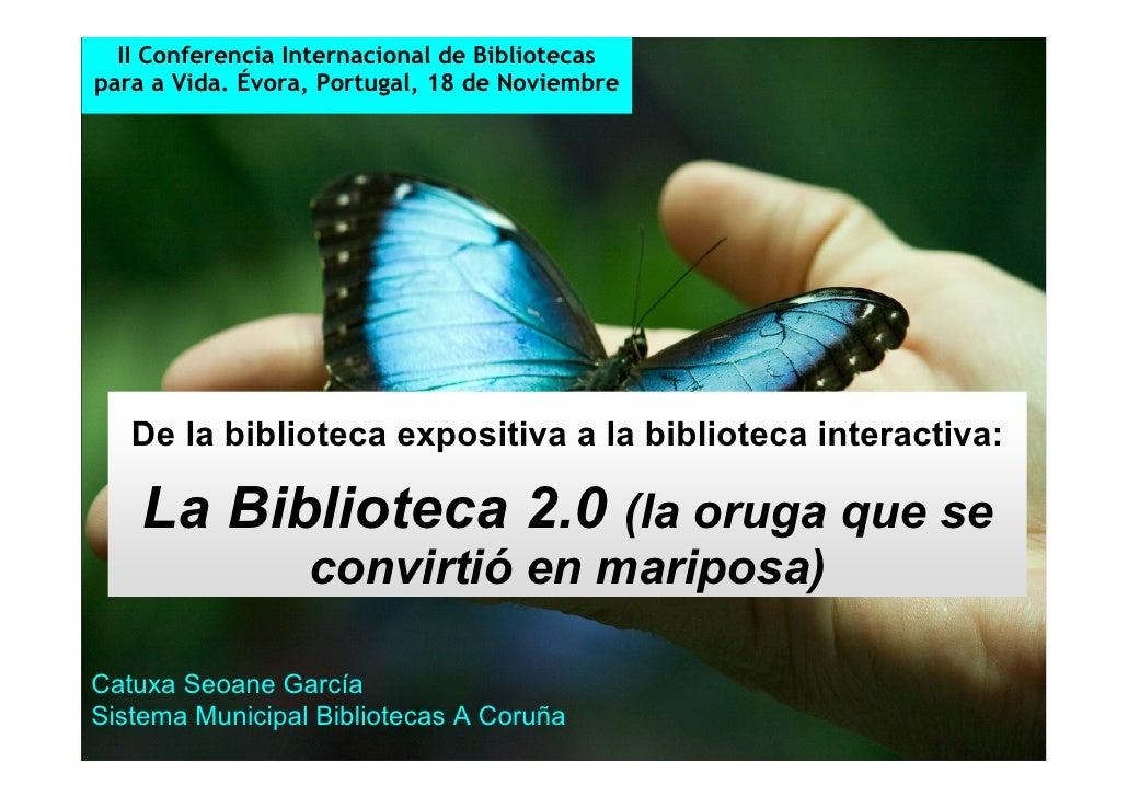 II Conferencia Internacional de Bibliotecas    II Conferencia Internacional de Bibliotecas para a Vida. Évora, Portugal, 1...
