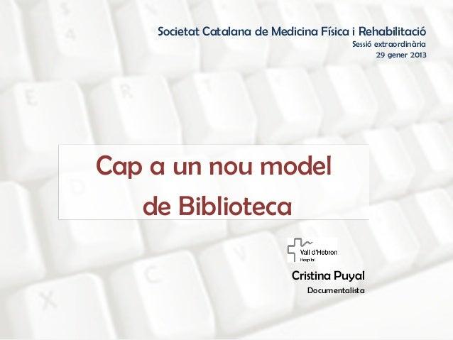 Societat Catalana de Medicina Física i Rehabilitació. Sessió extraordinària. Nou model de Biblioteca