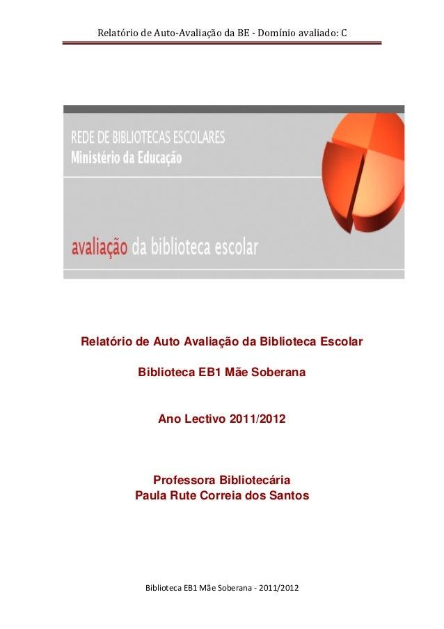Biblioteca EB1 Mãe Soberana   Auto avaliaçã - Dominio C- 20112012