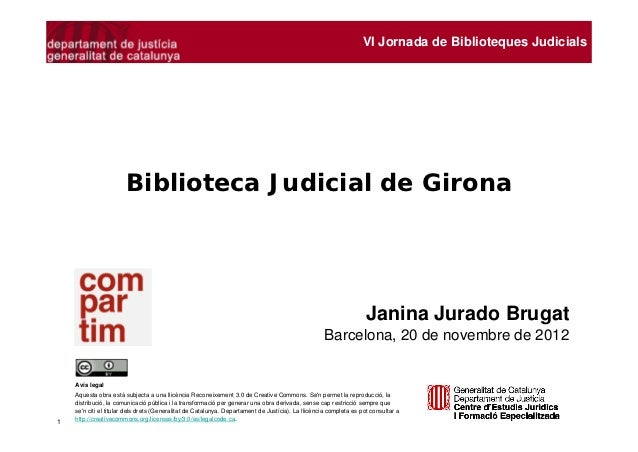 VI Jornada de Biblioteques Judicials                       Biblioteca Judicial de Girona                                  ...