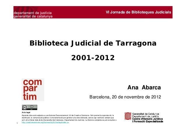 VI Jornada de Biblioteques Judicials             Biblioteca Judicial de Tarragona                                         ...